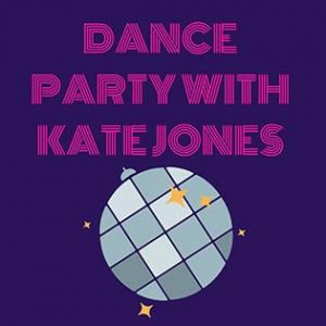 Dance Party with Kate Jones