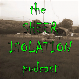 The Sheer Isolation Podcast (31/05/2020): with Helen Messenger